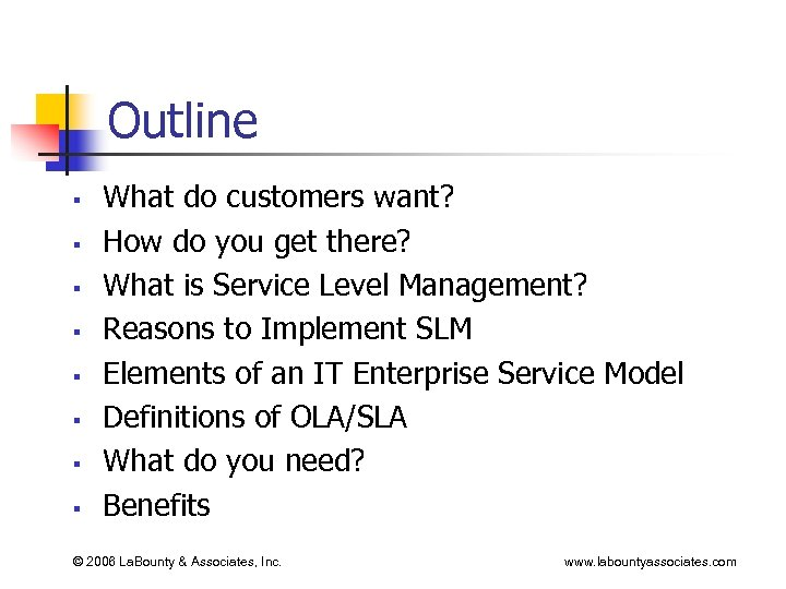 Outline § § § § What do customers want? How do you get there?