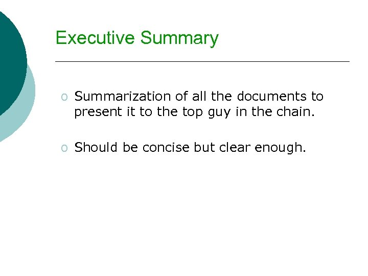 Executive Summary o Summarization of all the documents to present it to the top