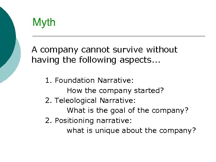 Myth A company cannot survive without having the following aspects. . . 1. Foundation