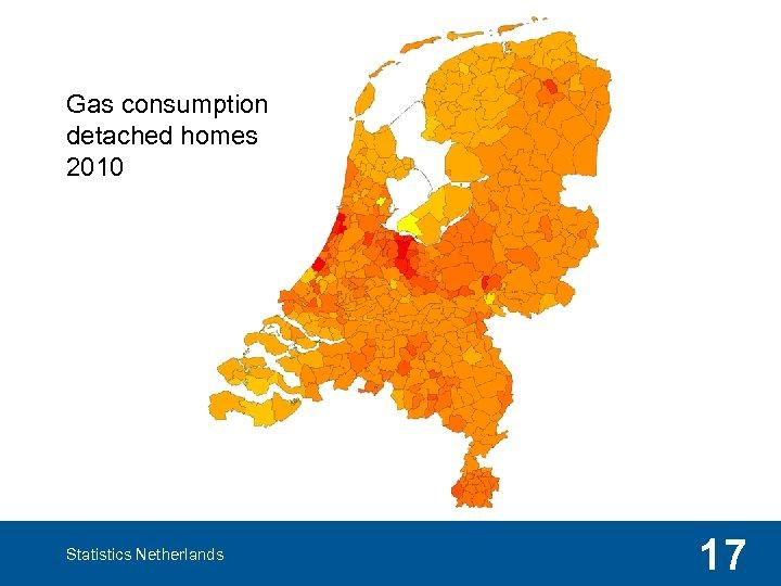 Gas consumption detached homes 2010 Statistics Netherlands 17