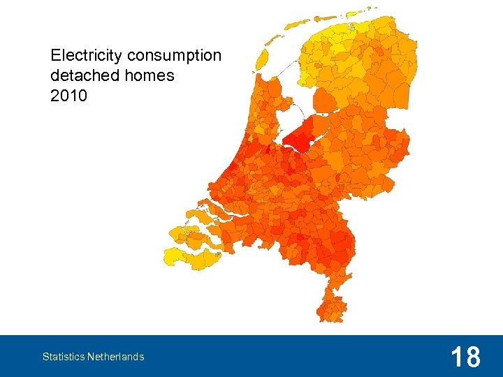 Electricity consumption detached homes 2010 Statistics Netherlands 18