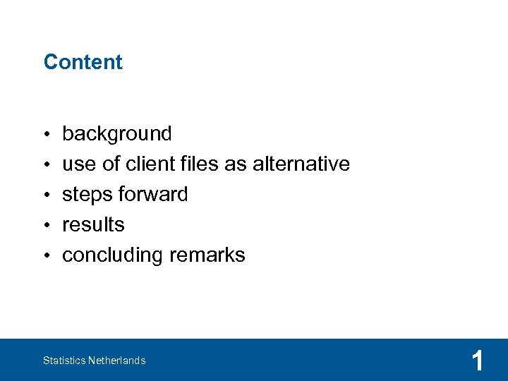 Content • • • background use of client files as alternative steps forward results