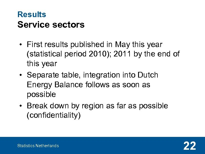 Results Service sectors • First results published in May this year (statistical period 2010);