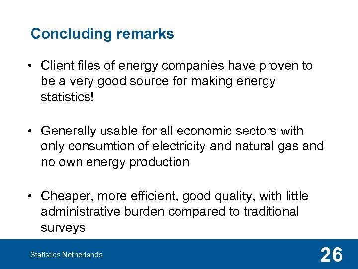 Concluding remarks • Client files of energy companies have proven to be a very
