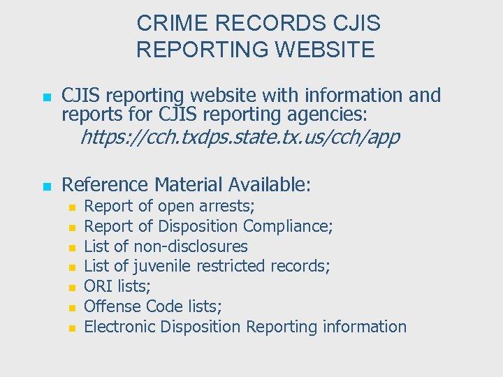 CRIME RECORDS CJIS REPORTING WEBSITE n n CJIS reporting website with information and reports
