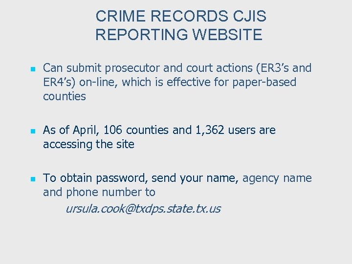 CRIME RECORDS CJIS REPORTING WEBSITE n n n Can submit prosecutor and court actions