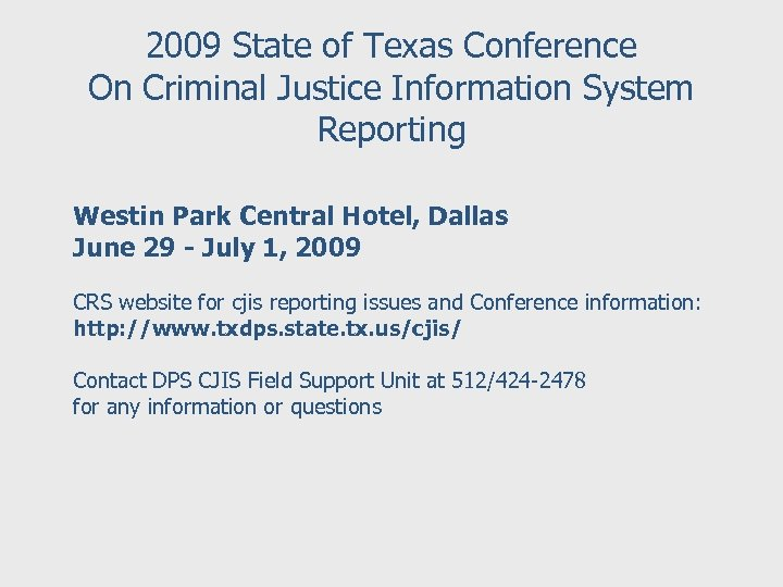 2009 State of Texas Conference On Criminal Justice Information System Reporting Westin Park Central