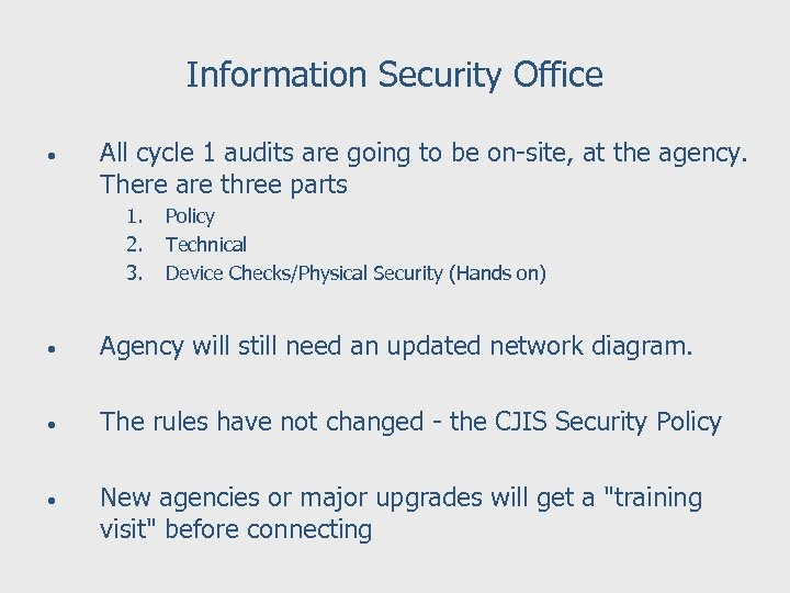 Information Security Office • All cycle 1 audits are going to be on-site, at
