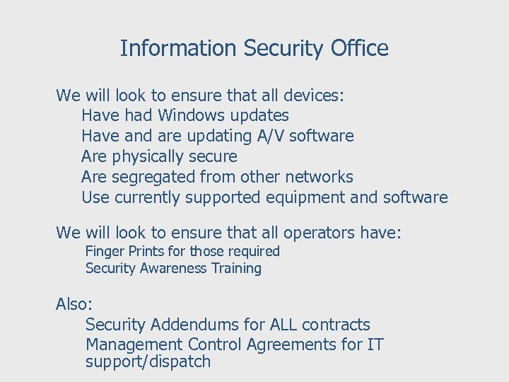 Information Security Office We will look to ensure that all devices: Have had Windows