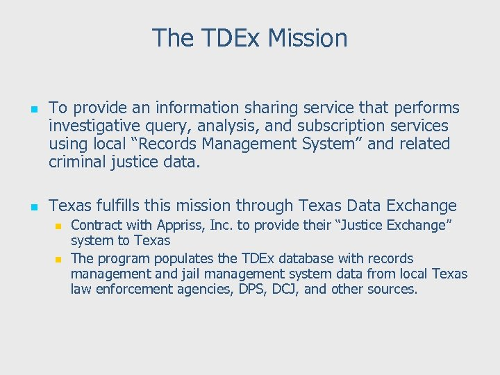 The TDEx Mission n n To provide an information sharing service that performs investigative
