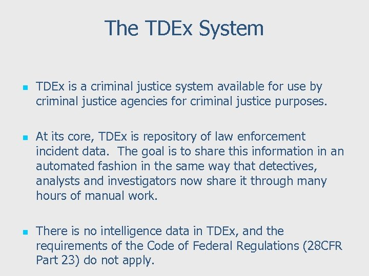 The TDEx System n n n TDEx is a criminal justice system available for