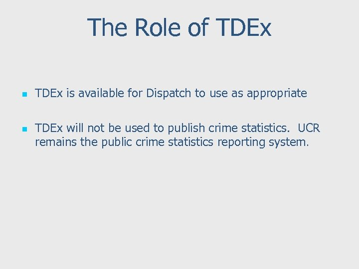 The Role of TDEx n n TDEx is available for Dispatch to use as
