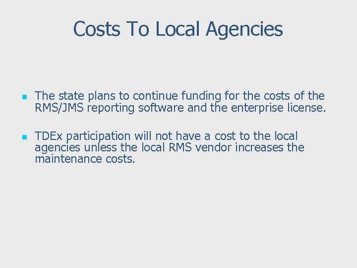 Costs To Local Agencies n n The state plans to continue funding for the