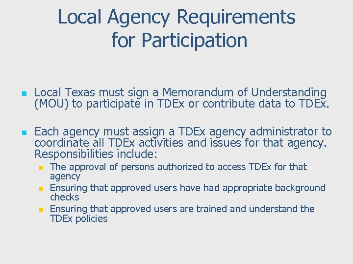 Local Agency Requirements for Participation n n Local Texas must sign a Memorandum of