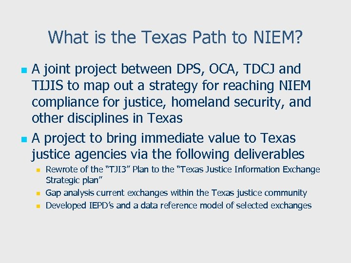 What is the Texas Path to NIEM? A joint project between DPS, OCA, TDCJ