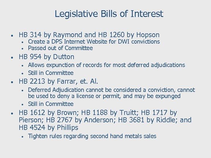 Legislative Bills of Interest • HB 314 by Raymond and HB 1260 by Hopson