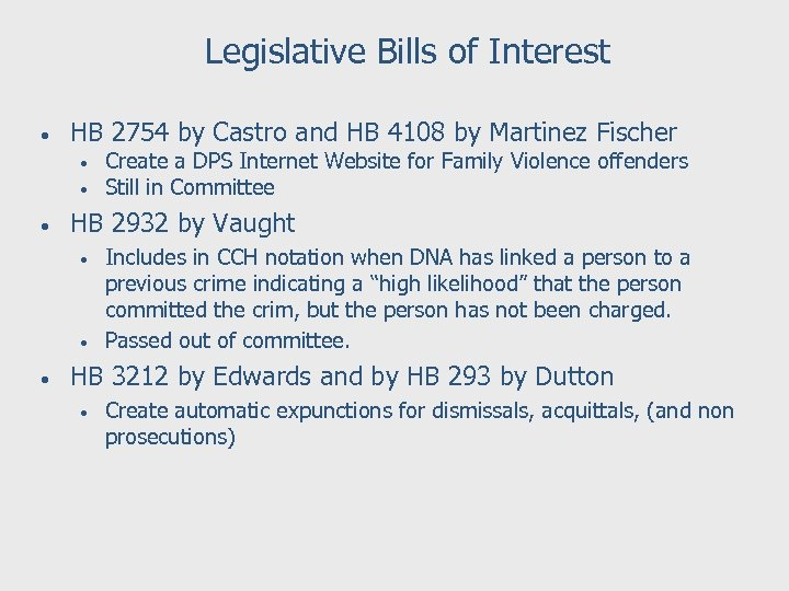 Legislative Bills of Interest • HB 2754 by Castro and HB 4108 by Martinez