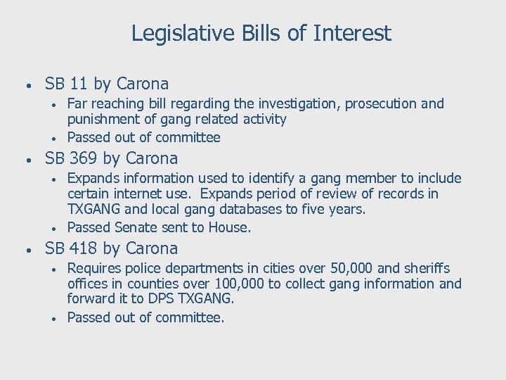 Legislative Bills of Interest • SB 11 by Carona • • • SB 369