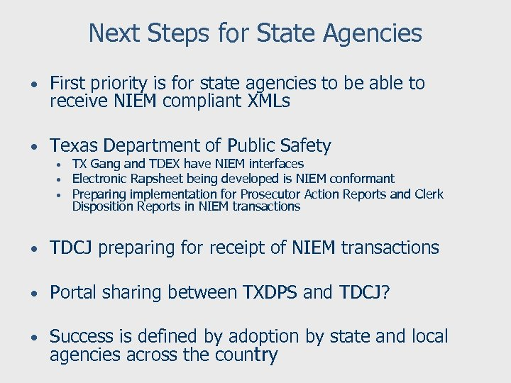 Next Steps for State Agencies • First priority is for state agencies to be