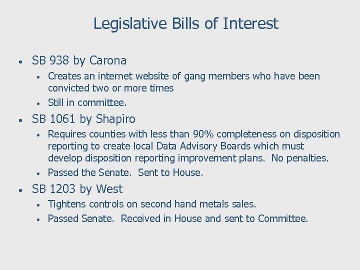 Legislative Bills of Interest • SB 938 by Carona • • • SB 1061
