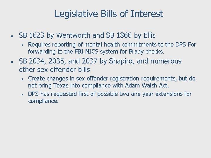Legislative Bills of Interest • SB 1623 by Wentworth and SB 1866 by Ellis