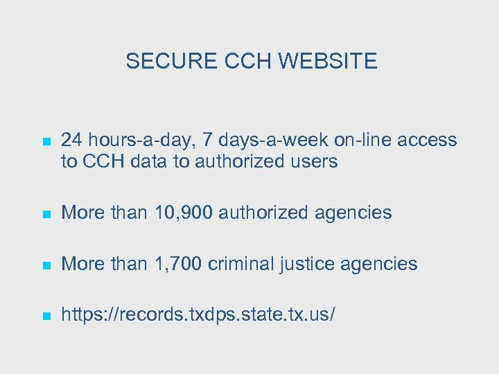 SECURE CCH WEBSITE n 24 hours-a-day, 7 days-a-week on-line access to CCH data to