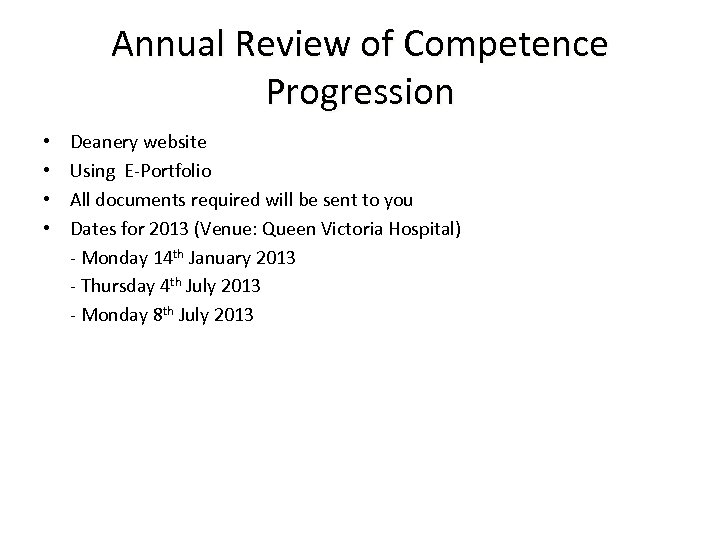 Annual Review of Competence Progression • • Deanery website Using E-Portfolio All documents required