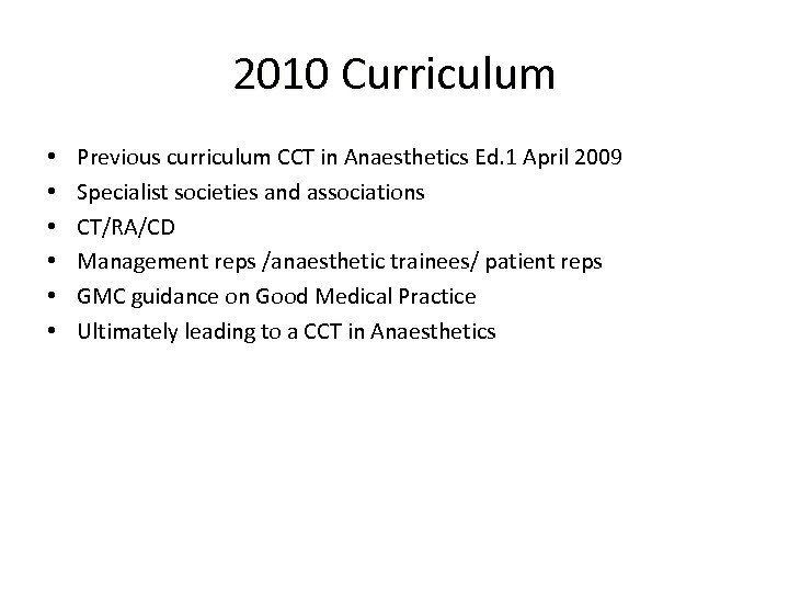 2010 Curriculum • • • Previous curriculum CCT in Anaesthetics Ed. 1 April 2009
