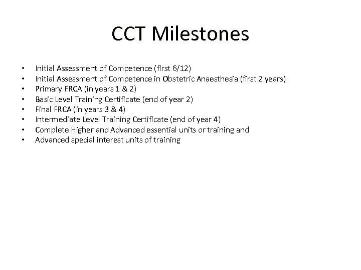 CCT Milestones • • Initial Assessment of Competence (first 6/12) Initial Assessment of Competence
