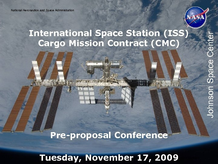 National Aeronautics and Space Administration Johnson Space Center International Space Station (ISS) Cargo Mission