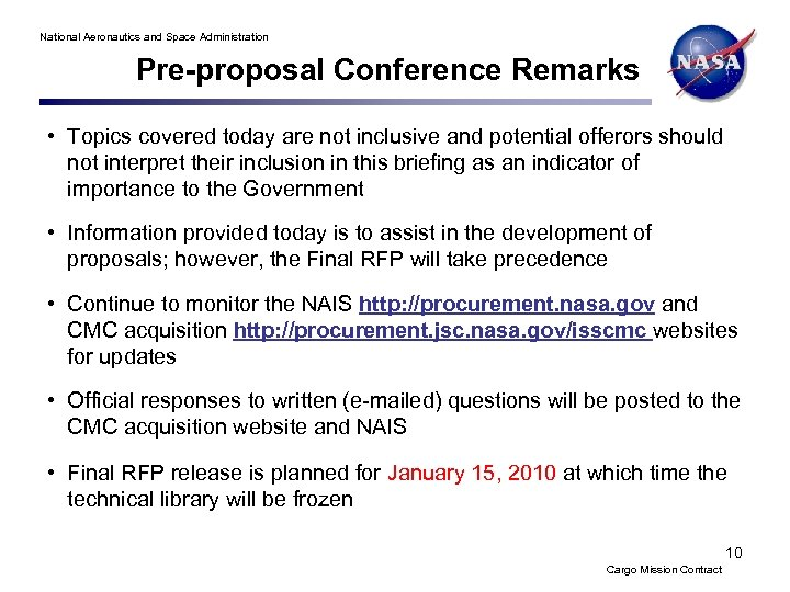 National Aeronautics and Space Administration Pre-proposal Conference Remarks • Topics covered today are not