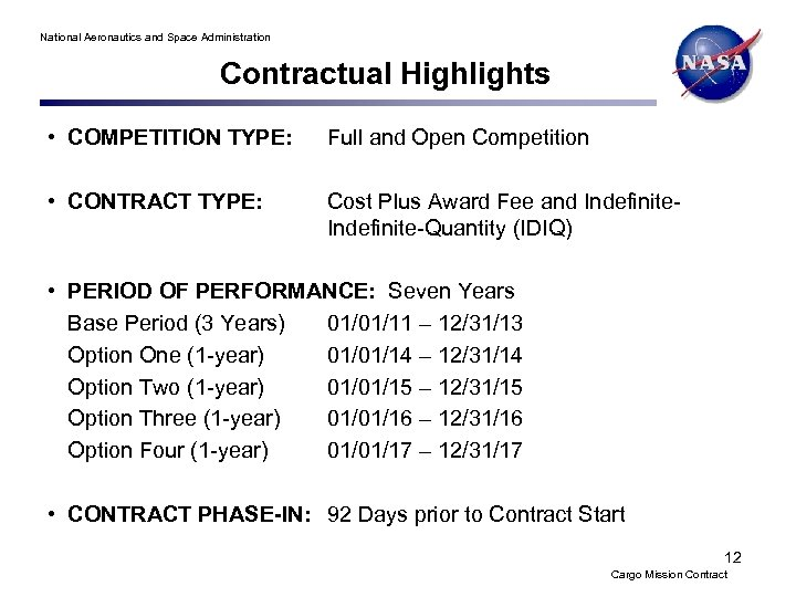 National Aeronautics and Space Administration Contractual Highlights • COMPETITION TYPE: Full and Open Competition