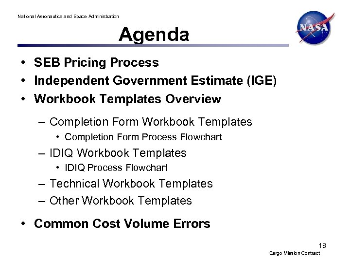 National Aeronautics and Space Administration Agenda • SEB Pricing Process • Independent Government Estimate