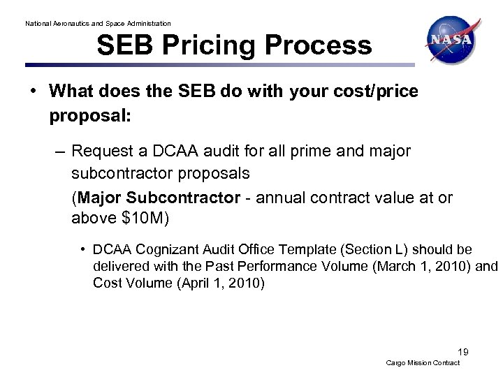 National Aeronautics and Space Administration SEB Pricing Process • What does the SEB do