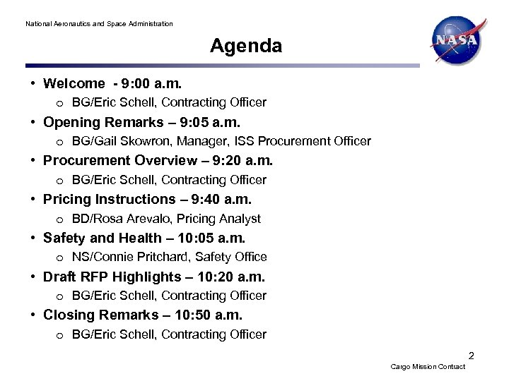 National Aeronautics and Space Administration Agenda • Welcome - 9: 00 a. m. o