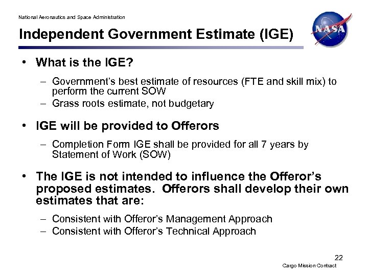 National Aeronautics and Space Administration Independent Government Estimate (IGE) • What is the IGE?