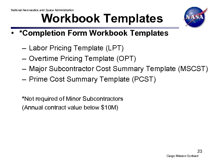 National Aeronautics and Space Administration Workbook Templates • *Completion Form Workbook Templates – –