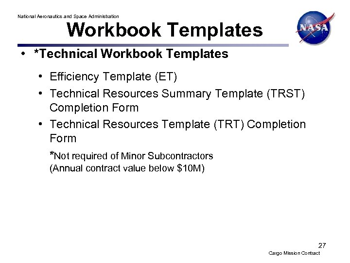 National Aeronautics and Space Administration Workbook Templates • *Technical Workbook Templates • Efficiency Template