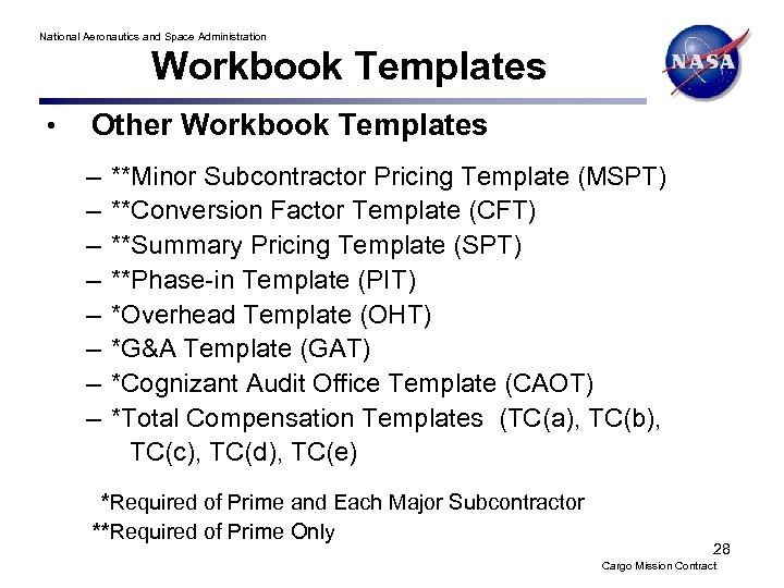 National Aeronautics and Space Administration Workbook Templates • Other Workbook Templates – – –