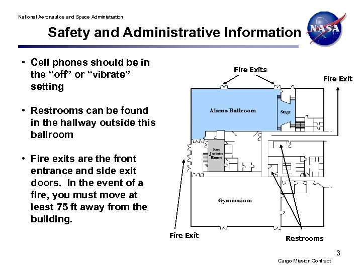 National Aeronautics and Space Administration Safety and Administrative Information • Cell phones should be