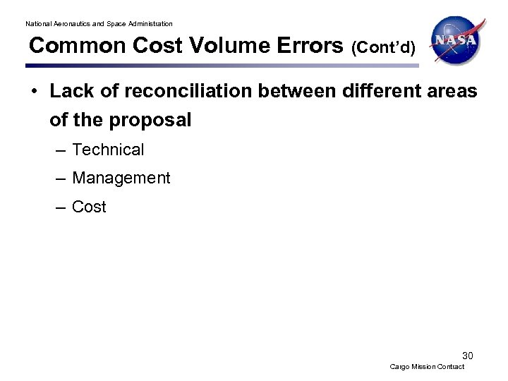 National Aeronautics and Space Administration Common Cost Volume Errors (Cont'd) • Lack of reconciliation