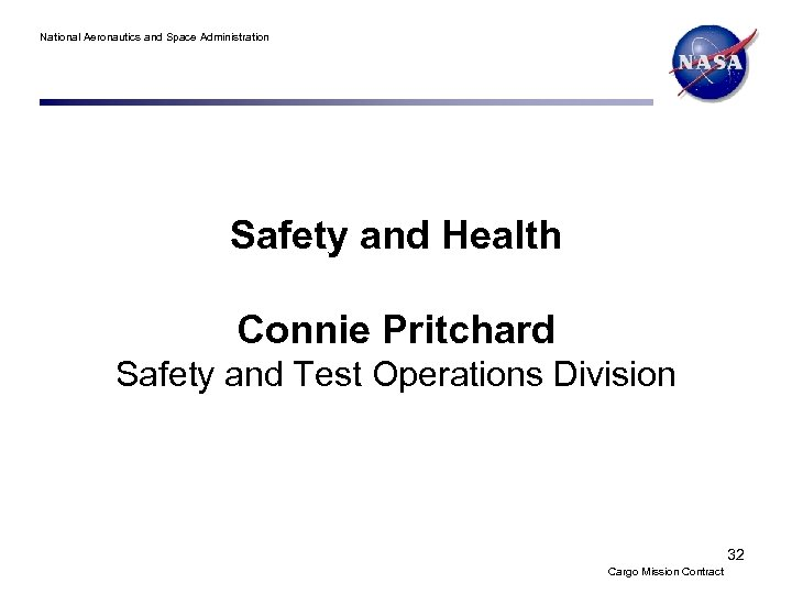 National Aeronautics and Space Administration Safety and Health Connie Pritchard Safety and Test Operations