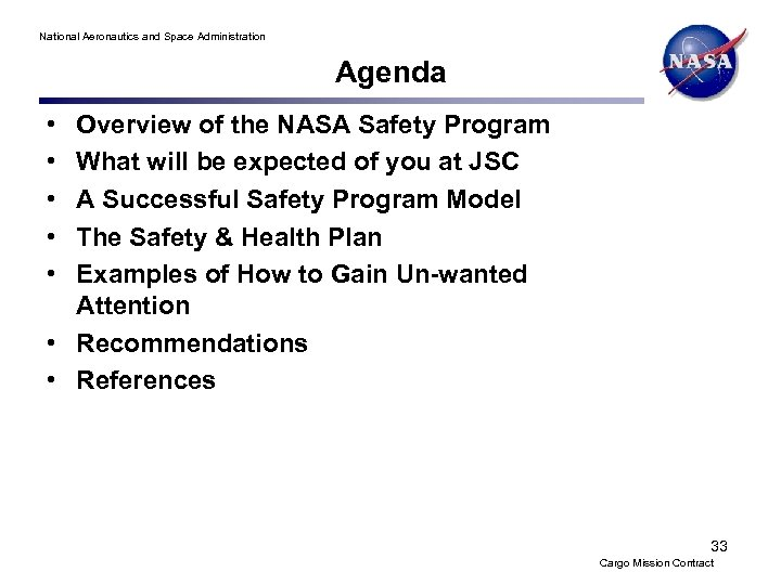 National Aeronautics and Space Administration Agenda • • • Overview of the NASA Safety