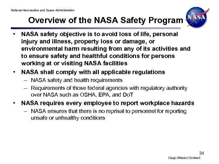 National Aeronautics and Space Administration Overview of the NASA Safety Program • NASA safety
