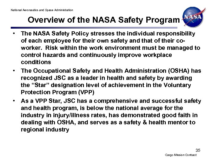 National Aeronautics and Space Administration Overview of the NASA Safety Program • The NASA