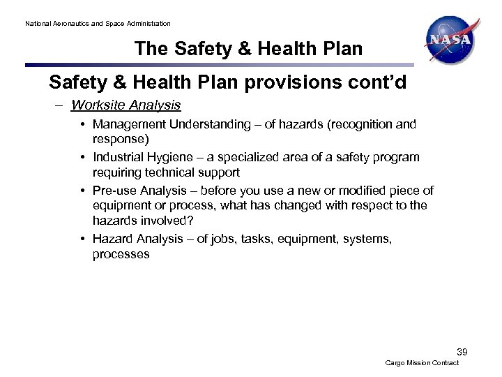 National Aeronautics and Space Administration The Safety & Health Plan provisions cont'd – Worksite