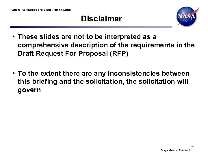 National Aeronautics and Space Administration Disclaimer • These slides are not to be interpreted