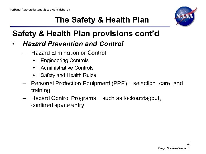 National Aeronautics and Space Administration The Safety & Health Plan provisions cont'd • Hazard