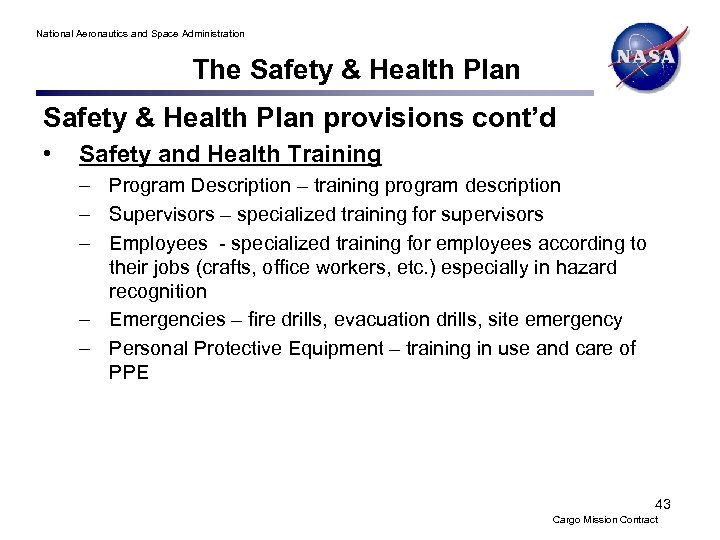 National Aeronautics and Space Administration The Safety & Health Plan provisions cont'd • Safety