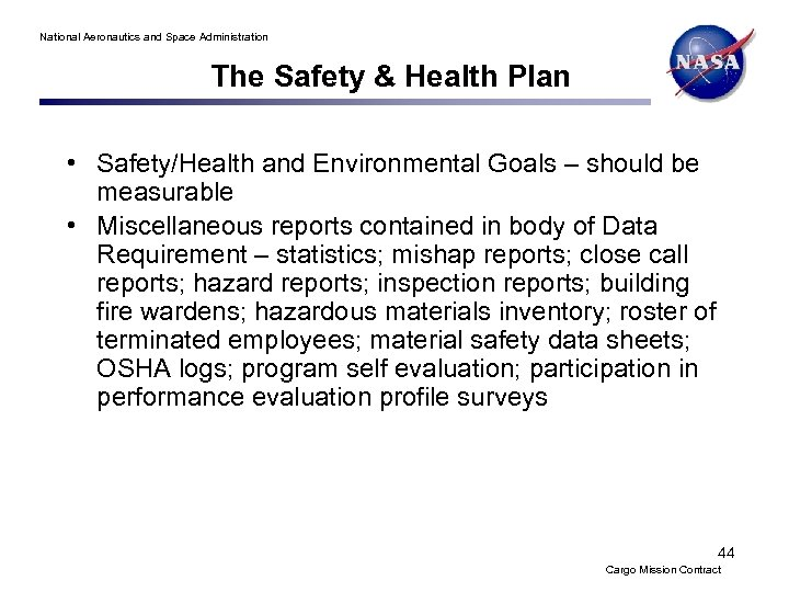 National Aeronautics and Space Administration The Safety & Health Plan • Safety/Health and Environmental